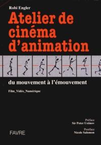 Robi Engler - Atelier de Cinéma d'Animation - Film, Vidéo Numérique.