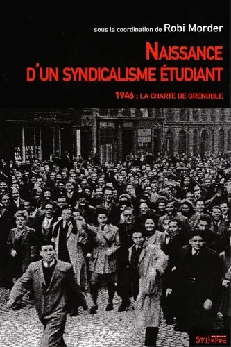 Robi Morder et Didier Fischer - Naissance d'un syndicalisme étudiant.