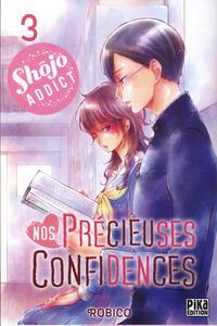 Robico - Nos précieuses confidences Tome 3 : .