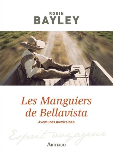 Les Manguiers de Bellavista. Aventures mexicaines