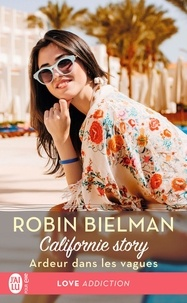 Robin Bielman - Californie Story Tome 2 : Ardeur dans les vagues.