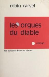 Robin Carvel - Les orgues du diable.