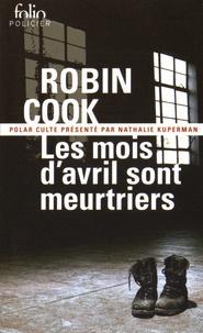 Robin Cook - Les mois d'avril sont meurtriers - Une enquête du Service des décès non éclaircis.