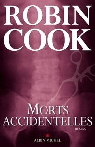 Pierre Reignier et Robin Cook - Morts accidentelles.