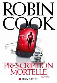 Robin Cook - Prescription mortelle.