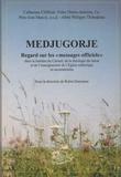"""Robin Dancause - Medjugorje - Regards sur les """"messages officiels"""" dans la lumière du Carmel, de la théologie du laïcat et de l'enseignement de l'Eglise catholique en oecuménisme."""