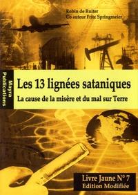 Robin de Ruiter - Les 13 lignées sataniques - La cause de la misère et du mal sur Terre.