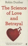Robin Dunbar - The Science of Love and Betrayal.