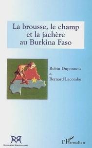 Robin Duponnois - La brousse, le champ et la jachère au Burkina Faso.