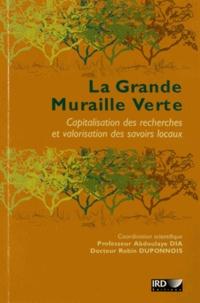 La grande muraille verte- Capitalisation des recherches et valorisation des savoirs locaux - Robin Duponnois |