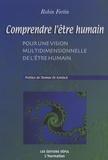 Robin Fortin - Comprendre l'être humain - Pour une vision multidimensionnelle de l'être humain.