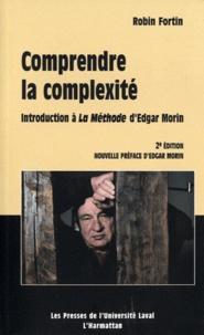 Robin Fortin - Comprendre la complexité - Introduction à La Méthode d'Edgar Morin.
