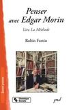 Robin Fortin - Penser avec Edgar Morin - Lire La méthode.