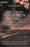 Robin Furth - Das Tor zu Stephen Kings Dunklem Turm 5 - 7 - Welten, Schauplätze und Figuren des grossen Zyklus.
