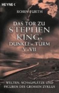 Deedr.fr Das Tor zu Stephen Kings Dunklem Turm 5 - 7 - Welten, Schauplätze und Figuren des grossen Zyklus Image