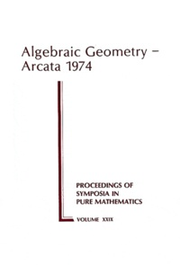 Robin Hartshorne - Algebraic Geometry : Arcata 1974.