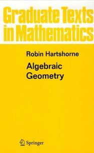 Robin Hartshorne - Algebraic Geometry.