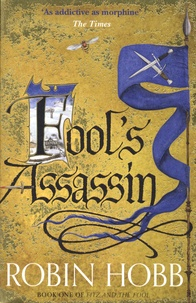 Robin Hobb - Fitz and the Fool Tome 1 : Fool's Assassin.