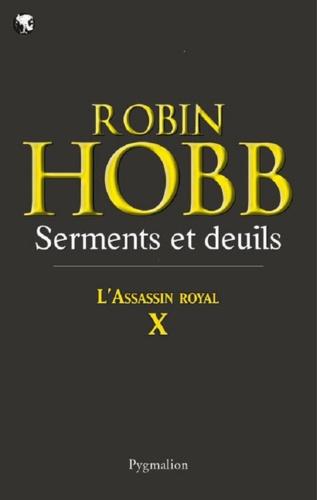 L'Assassin royal Tome 10 Serments et deuils