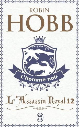 L'Assassin royal Tome 12 L'homme noir