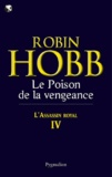 Robin Hobb - L'Assassin royal Tome 4 : Le poison de la vengeance.
