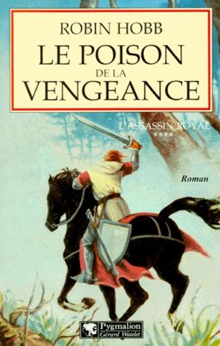 L'Assassin royal Tome 4 Le poison de la vengeance