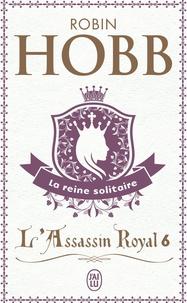Robin Hobb - L'Assassin royal Tome 6 : La reine solitaire.