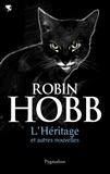 Robin Hobb et Megan Lindholm - L'Héritage et autres nouvelles.