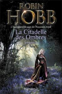 Robin Hobb - La Citadelle des Ombres Tome 2 : Le Poison de la vengeance ; La Voie magique ; La Reine solitaire.