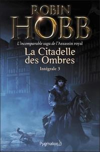 Robin Hobb - La Citadelle des Ombres Tome 3 : .