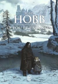 Robin Hobb - Le Fou et l'Assassin L'intégrale 1 : Le fou et l'assassin ; La fille de l'assassin.
