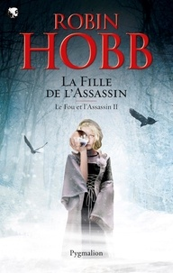 Robin Hobb - Le Fou et l'Assassin Tome 2 : La Fille de l'Assassin.