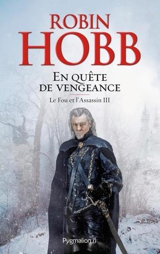 Robin Hobb - Le Fou et l'Assassin Tome 3 : En quête de vengeance.