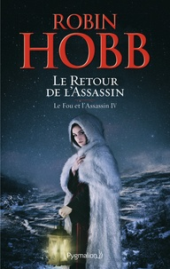 Robin Hobb - Le Fou et l'Assassin Tome 4 : Le retour de l'assassin.