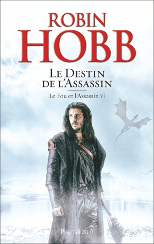 Le Fou et l'Assassin Tome 6 - Le destin de l'assassinRobin Hobb - Format PDF - 9782756422794 - 14,99 €