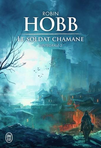 Robin Hobb - Le Soldat chamane Intégrale Tome 3 : .
