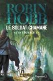 Robin Hobb - Le Soldat chamane L'intégrale Tome 1 : .