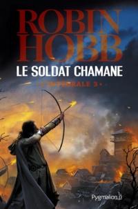 Robin Hobb - Le Soldat chamane L'intégrale Tome 3 : .