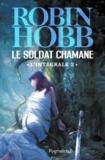 Robin Hobb - Le Soldat chamane Tome 2 : .