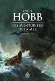 Robin Hobb - Les Aventuriers de la mer L'intégrale Tome 1 : Le vaisseau magique ; Le navire aux esclaves ; La conquête de la liberté.
