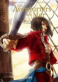 Robin Hobb et  Melanÿn - Les Aventuriers de la mer Tome 3 : Or ou sang.