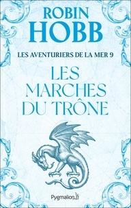 Robin Hobb - Les Aventuriers de la mer Tome 9 : Les marches du trône.