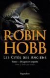 Robin Hobb - Les Cités des Anciens  : Coffret 2 volumes : Tome 1, Dragons et serpents ; Tome 2, Les Eaux acides.