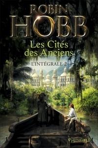 Robin Hobb - Les Cités des Anciens Intégrale 2 : .