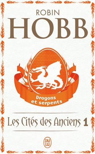 Robin Hobb - Les Cités des Anciens Tome 1 : Dragons et serpents.