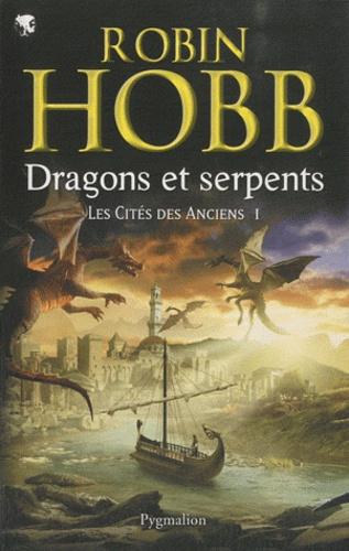 Les Cités des Anciens Tome 1 Dragons et serpents