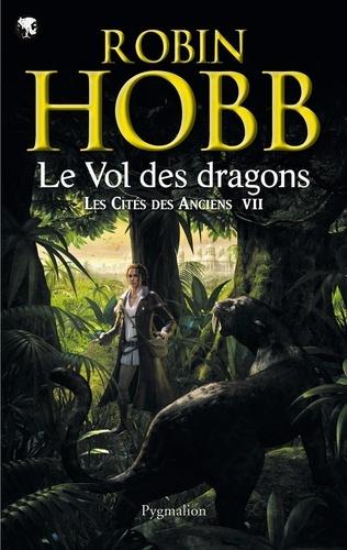 Les Cités des Anciens Tome 7 Le vol des dragons