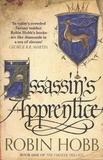 Robin Hobb - The Farseer Trilogy - Book 1, Assassin's Apprentice.