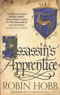 Robin Hobb - The Farseer Trilogy - Book 1, Assassin's Apprentice.