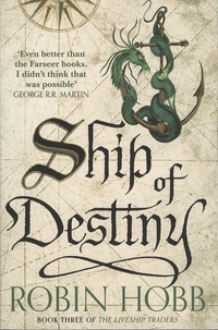 Robin Hobb - The Liveship Traders - Book 3, Ship of Destiny.
